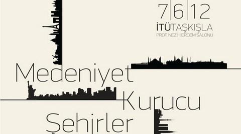 """""""Medeniyet Kurucu Şehirler: Tokyo, İstanbul, Paris, New York"""" Paneli"""