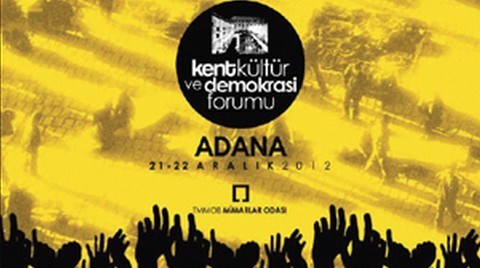 Kent, Kültür ve Demokrasi Forumu'nun İlk Buluşması Adana'da Düzenleniyor