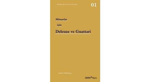 """""""Mimarlar için Deleuze ve Guattari"""" Raflarda"""