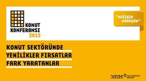 """Konut Konferansı 2012, """"Değişim/Dönüşüm""""ü Masaya Yatırıyor"""
