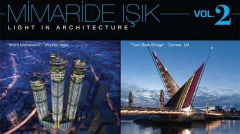 Ünlü Projelerin Detayları 'Mimaride Işık Vol 2'de Açıklanıyor
