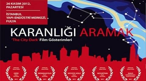 Karanlığı Aramak - The City Dark Film Gösterimleri: İstanbul Vol.2