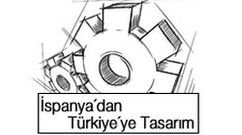 """""""İspanya'dan Türkiye'ye Tasarım /Design From Spain"""""""