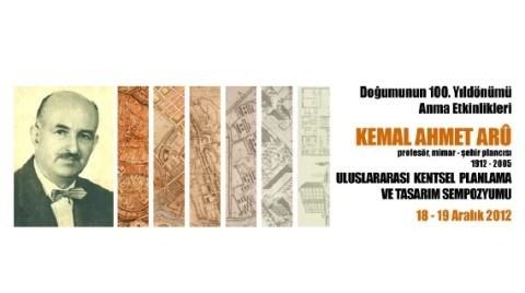 Prof. Kemal Ahmet Arû Anısına Kentsel Planlama ve Tasarım Sempozyumu