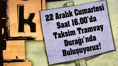 """""""22 Aralık'ta Emek İçin İstanbul İçin Sokaktayız"""""""