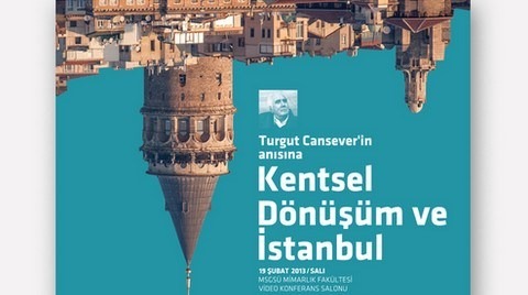 Turgut Cansever'in Anısına 'Kentsel Dönüşüm ve İstanbul' Toplantıları