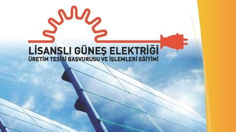 Lisanslı Güneş Elektriği Üretim Tesisi Başvurusu ve İşlemler Eğitimi