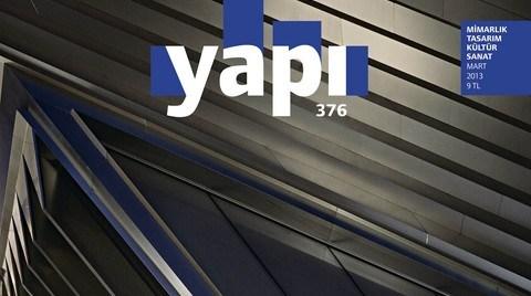 YAPI Dergisi'nin MART Sayısı Çıktı