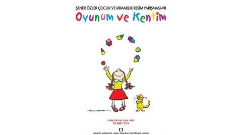 """Şener Özler Çocuk ve Mimarlık Resim Yarışması VII: """"Oyunum ve Kentim"""""""