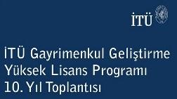 İTÜ Gayrimenkul Geliştirme Yüksek Lisans Programı 10. Yıl Etkinliği