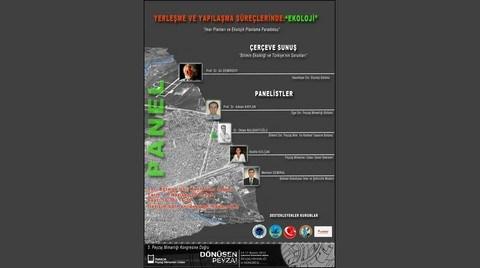 """Panel: Yapılaşma ve Yerleşme Süreçlerinde """"Ekoloji"""""""