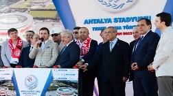 Antalya Stadı'nın Temeli Atıldı