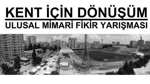 Kent için Dönüşüm Ulusal Mimarlık Fikir Yarışması