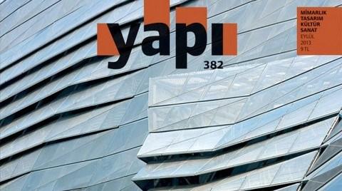 Mimarlık, Tasarım, Kültür ve Sanat Dergisi YAPI'nın EYLÜL Sayısı Çıktı!