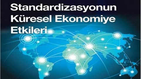 TSE'den 'Standardizasyonun Küresel Ekonomiye Etkileri' Sempozyumu