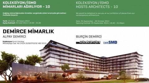 Koleksiyon/İzmir SMD, Demirce Mimarlığı Ağırlıyor