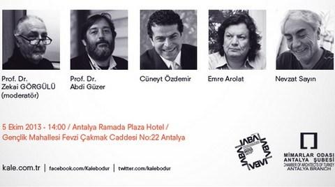 'Kalebodurla Mimarlar Konuşuyor' Antalya'da