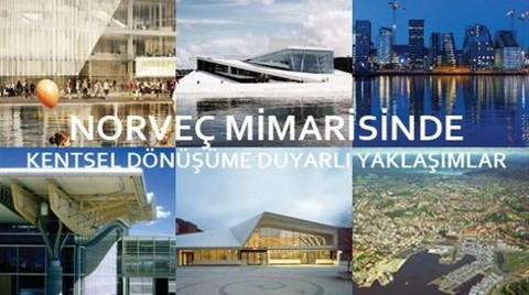 Norveç Mimarisinde Kentsel Dönüşüme Duyarlı Yaklaşımlar