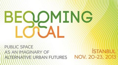"""Alternatif Kentsel Gelecek """"Becoming Local""""da Tartışılacak"""