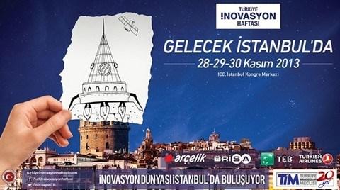 Yenilikçi Fikirler Türkiye İnovasyon Haftası'nda Buluşuyor