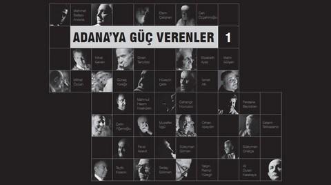 """""""Adana'ya Güç Verenler-I"""""""