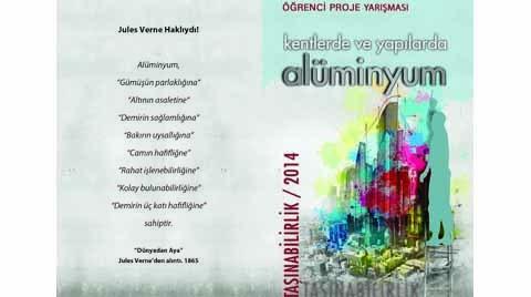 """""""Kentlerde ve Yapılarda Alüminyum"""" Öğrenci Proje Yarışması"""