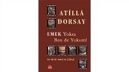 Atilla Dorsay'dan Emek Sineması Kitabı…