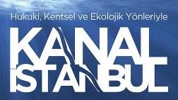 """""""Hukuki, Ekolojik, Kentsel Yönleriyle Kanal İstanbul"""""""
