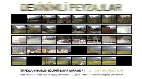 """Devinimli Peyzajlar / Landscape in Motion"""