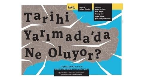 Panel: Tarihi Yarımada'da Ne Oluyor?