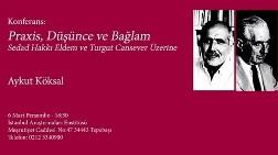 Aykut Köksal, Sedad Hakkı ve Turgut Cansever'i Anlatıyor