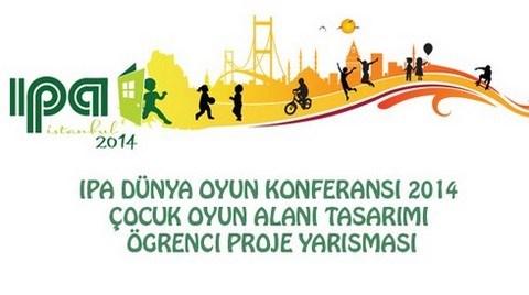 IPA Dünya Oyun Konferansı 2014 Çocuk Oyun Alanı Tasarımı Öğrenci Proje Yarışması