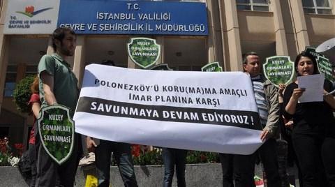 """""""Polonezköy Yıkım Planı Durdurulsun"""""""