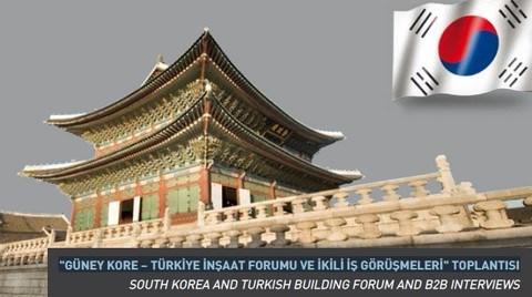 Güney Kore – Türkiye İnşaat Forumu ve İkili İş Görüşmeleri