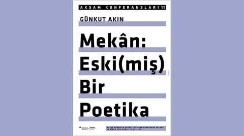 """""""Mekân: Eski(miş) Bir Poetika"""""""
