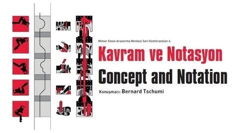 "Bernard Tschumi Konferansı: ""Kavram ve Notasyon"""