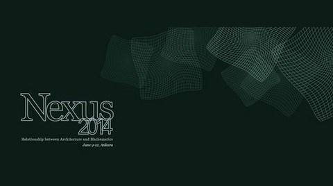 """Uluslararası Mimarlık ve Matematik Konferansı """"Nexus 2014"""""""