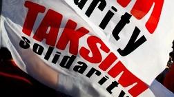 """""""Taksim Dayanışması Yargılanamaz"""""""