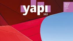 Mimarlık, Tasarım, Kültür ve Sanat Dergisi YAPI'nın Temmuz Sayısı Çıktı