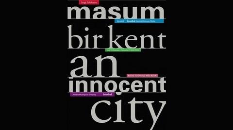 """""""Masum Bir Kent: Gündelik İstanbul Üzerine Mütevazı Fikirler"""""""