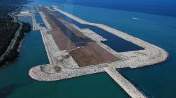 Denize Dolgu Havalimanının Açılış Tarihi Belli Oldu