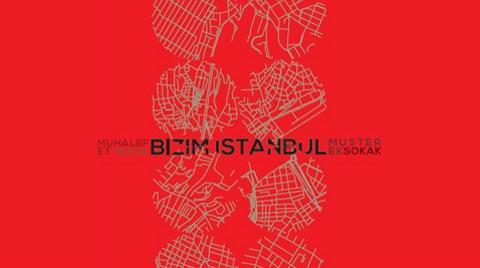"""İstanbul Buluşmaları 2014: """"Bizim İstanbul"""""""