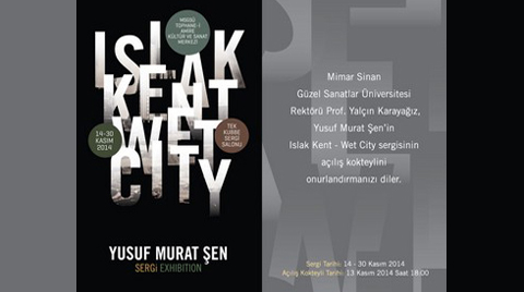 """Islak Kent / Wet City"""