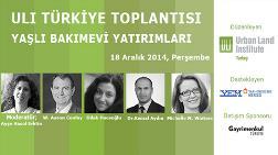 """ULI Turkiye """"Yaşlı Bakımevleri Yatırımları"""" Toplantısı"""