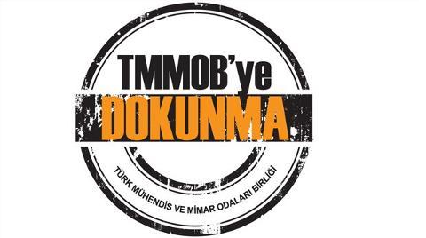 'TMMOB'ye Dokunma' Kampanyası Başlıyor