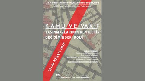 """""""Kamu ve Vakıf Taşınmazlarının Kentlerin Değişimindeki Rolü"""""""