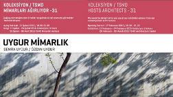 Koleksiyon/TSMD, Uygur Mimarlık'ı Ağırlıyor