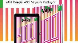 YAPI Dergisi 400. Sayısını Kutluyor!