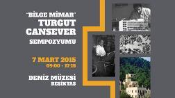 """Bilge Mimar"" Turgut Cansever Sempozyumu"