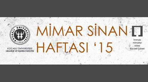 Kocaeli Üniversitesi Mimar Sinan Haftası 2015 Etkinlikleri